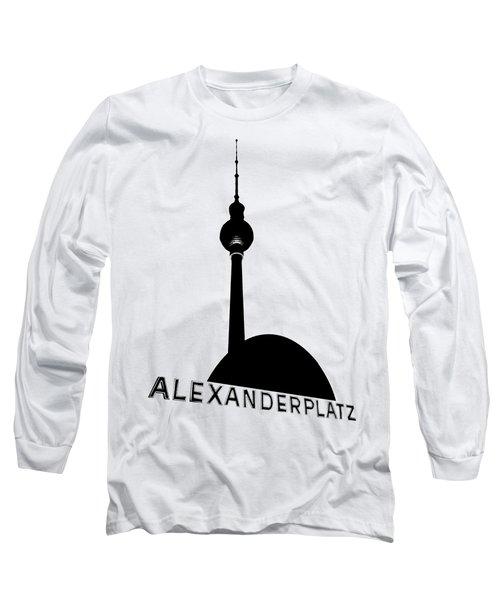 Berlin Alexanderplatz Long Sleeve T-Shirt
