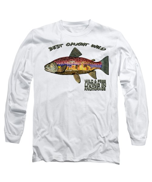 Fishing - Best Caught Wild - On Light No Hat Long Sleeve T-Shirt by Elaine Ossipov