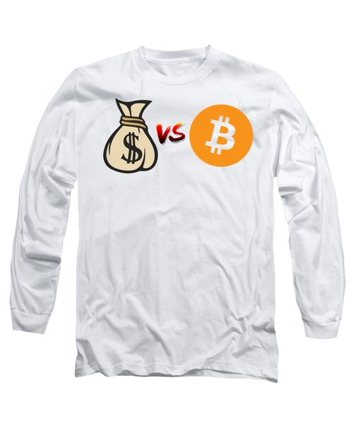 Bitcoin Vs Fiat Long Sleeve T-Shirt
