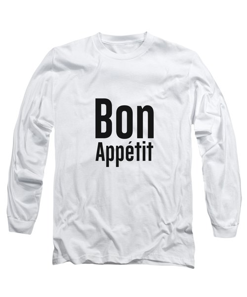 Bon Appetit 2 - Good Food - Minimalist Print - Typography - Quote Poster Long Sleeve T-Shirt