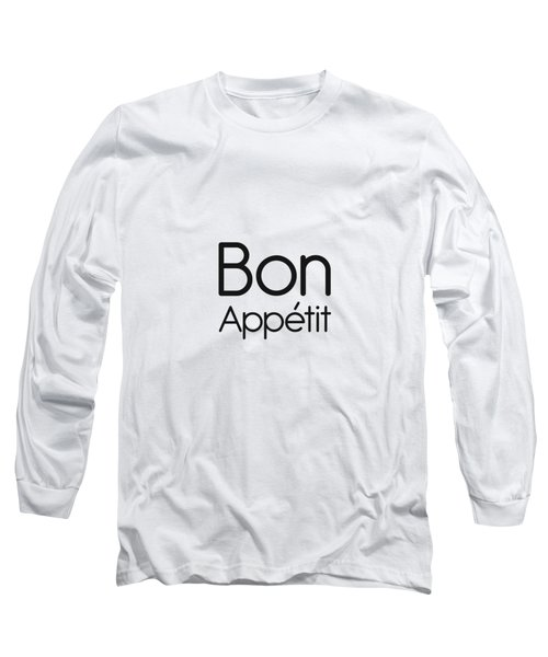 Bon Appetit - Good Food - Minimalist Print - Typography - Quote Poster Long Sleeve T-Shirt