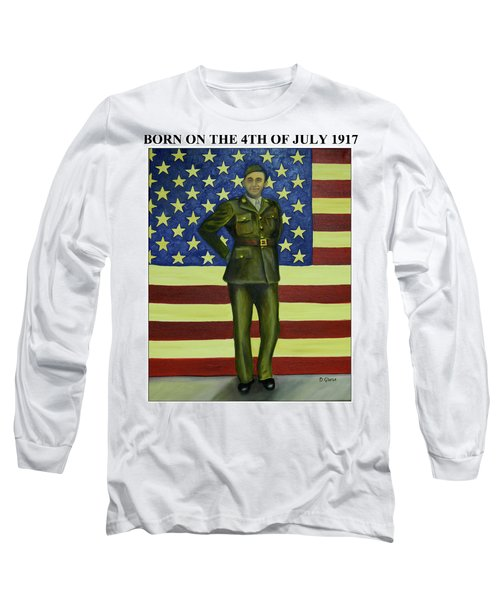 Born On The 4th Of July Long Sleeve T-Shirt