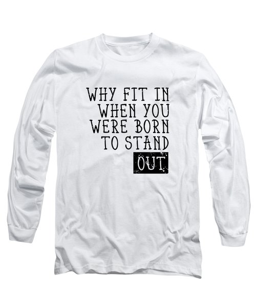 Born To Stand Out Long Sleeve T-Shirt by Melanie Viola