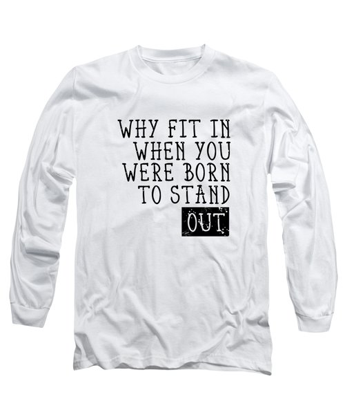 Born To Stand Out Long Sleeve T-Shirt