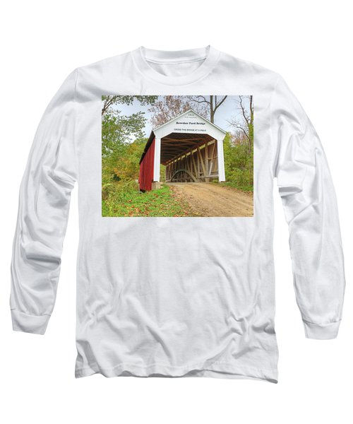 Long Sleeve T-Shirt featuring the photograph Bowser Ford Covered Bridge by Harold Rau