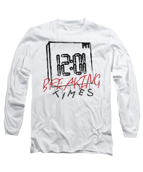 Breaking Times Long Sleeve T-Shirt