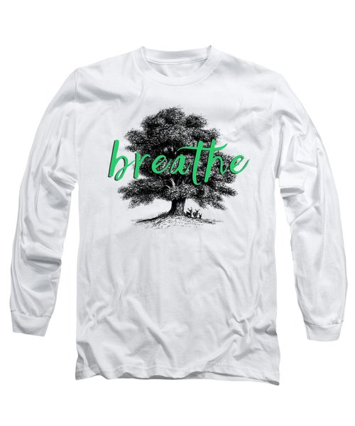Long Sleeve T-Shirt featuring the photograph Breathe Shirt by Edward Fielding
