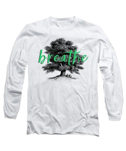 Breathe Shirt Long Sleeve T-Shirt