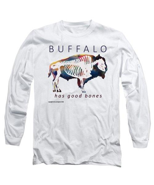 Buffalo Has Good Bones Long Sleeve T-Shirt by Marybeth Cunningham