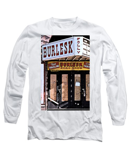 Long Sleeve T-Shirt featuring the photograph Burlesk At The Folly by Jim Mathis