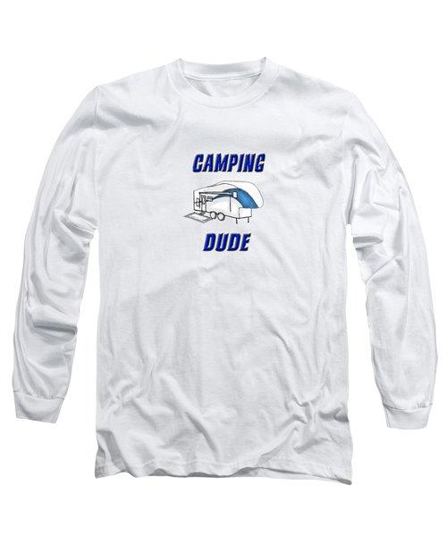 Camping Dude Long Sleeve T-Shirt
