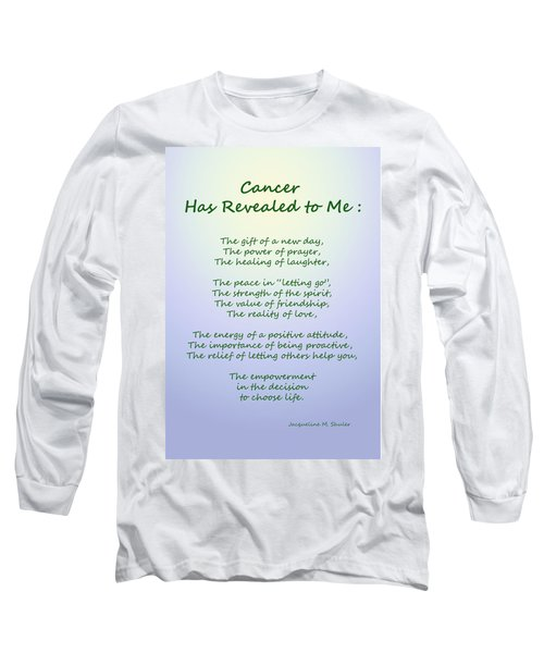 Cancer Has Revealed To Me Long Sleeve T-Shirt