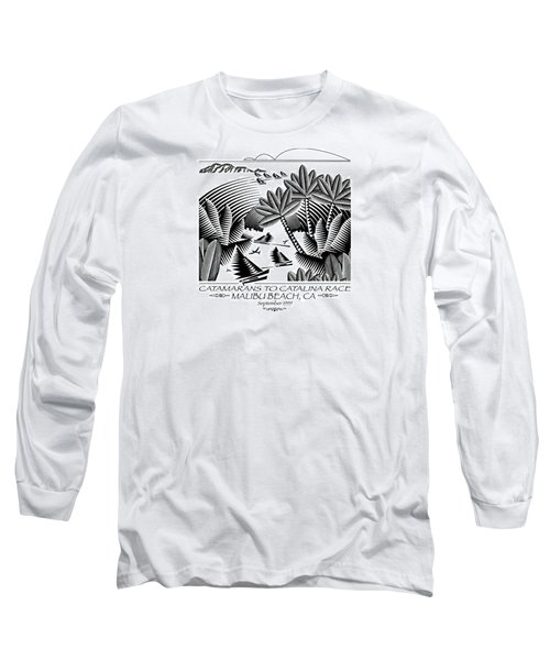 Catamarans To Catalina Race Long Sleeve T-Shirt