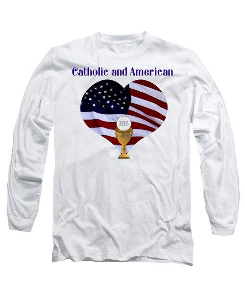 Catholic And American Flag And Holy Eucharist Long Sleeve T-Shirt