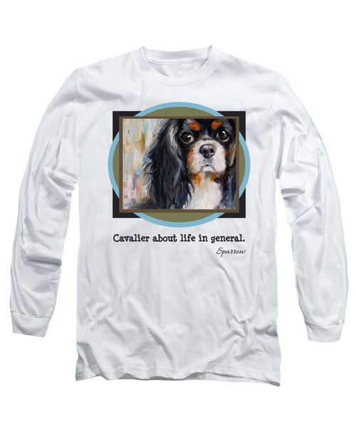 Cavalier About Life  Long Sleeve T-Shirt