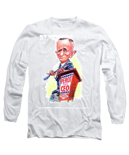 Ceo Ross Perot Long Sleeve T-Shirt