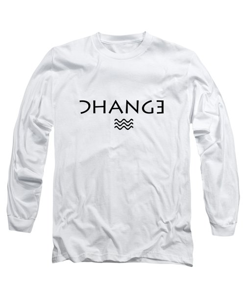 Change Long Sleeve T-Shirt