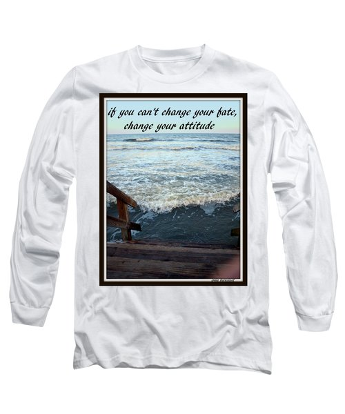 Change Your Attitude Long Sleeve T-Shirt by Irma BACKELANT GALLERIES