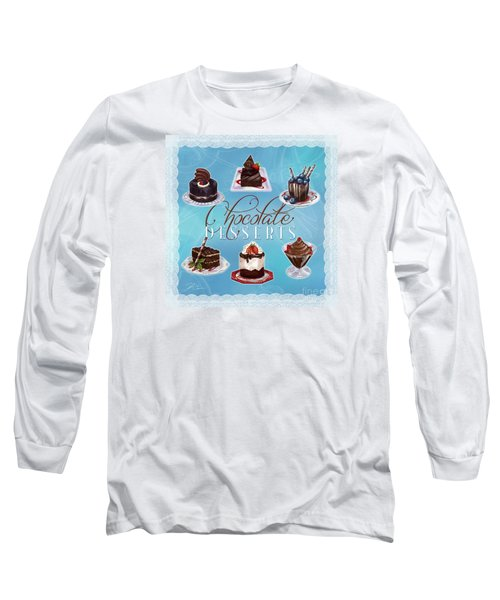Chocolate Desserts Long Sleeve T-Shirt