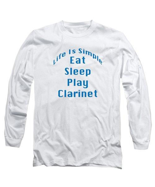 Clarinet Eat Sleep Play Clarinet 5512.02 Long Sleeve T-Shirt by M K  Miller