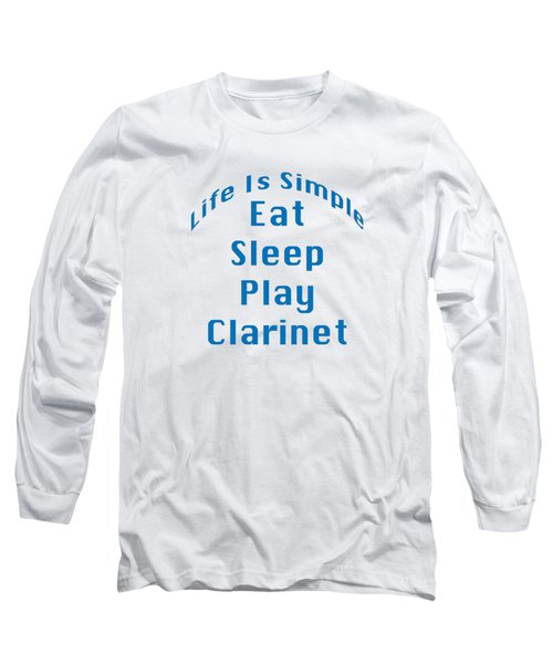 Clarinet Eat Sleep Play Clarinet 5512.02 Long Sleeve T-Shirt