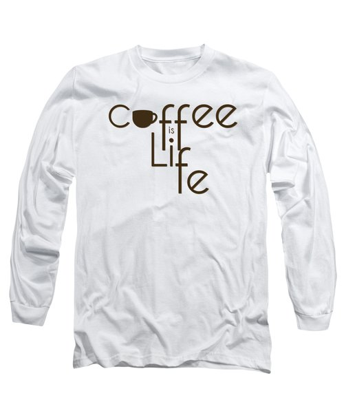 Coffee Is Life #3 Long Sleeve T-Shirt by Nola Lee Kelsey
