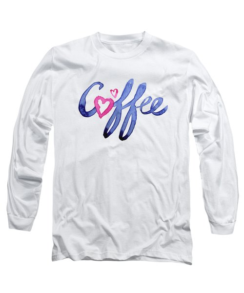 Coffee Lover Typography Long Sleeve T-Shirt