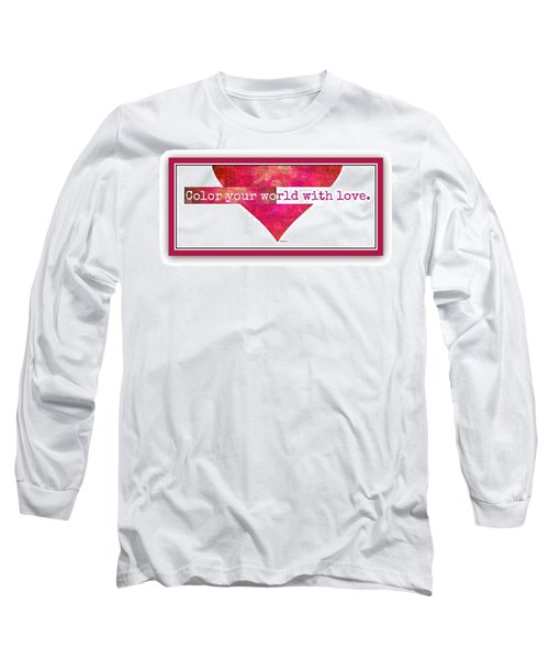 Color Your World 2 Long Sleeve T-Shirt