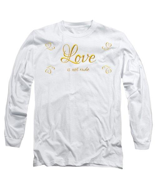 Corinthians Love Is Not Rude Long Sleeve T-Shirt