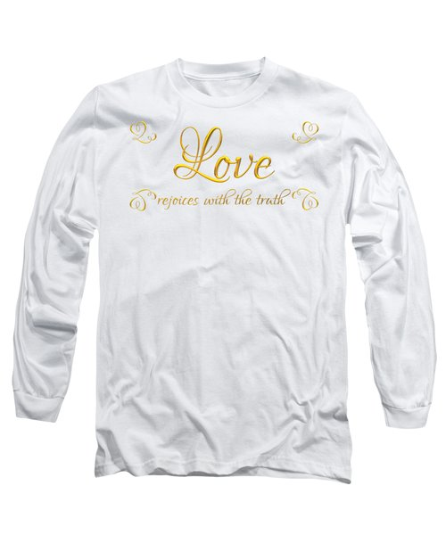 Corinthians Love Rejoices With The Truth Long Sleeve T-Shirt