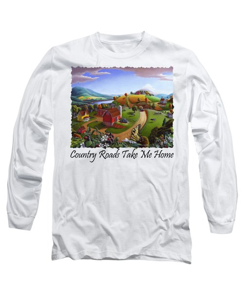Country Roads Take Me Home T Shirt - Appalachian Blackberry Patch Rural Farm Landscape Long Sleeve T-Shirt