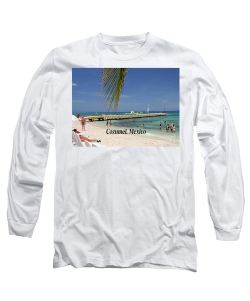 Long Sleeve T-Shirt featuring the photograph Cozumel Mexico by Gary Wonning