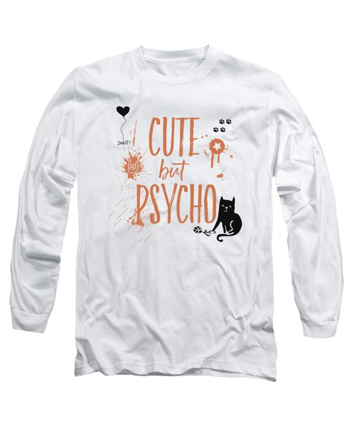 Cute But Psycho Cat Long Sleeve T-Shirt