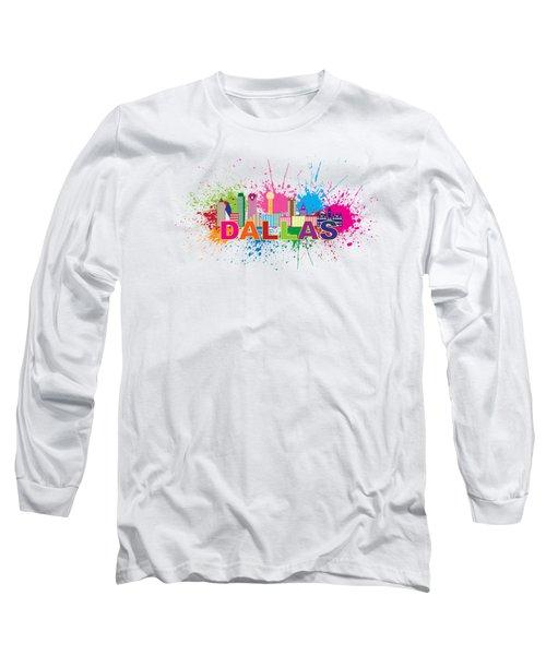 Dallas Skyline Paint Splatter Text Illustration Long Sleeve T-Shirt