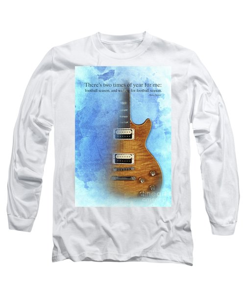Darius Rucker Inspirational Quote, Electric Guitar Poster For Music Lovers And Musicians Long Sleeve T-Shirt
