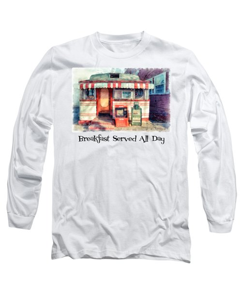 Diner Tee Breakfast Served All Day Long Sleeve T-Shirt