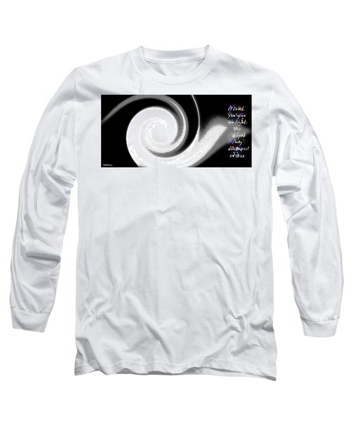 Dispel Darkness Long Sleeve T-Shirt
