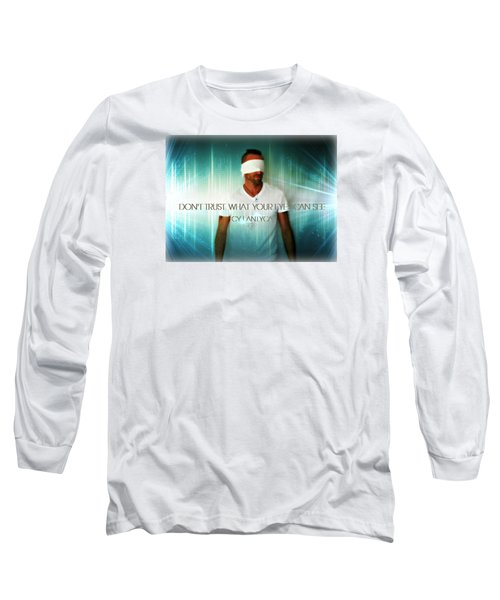 Don't Trust Long Sleeve T-Shirt by Cyryn Fyrcyd
