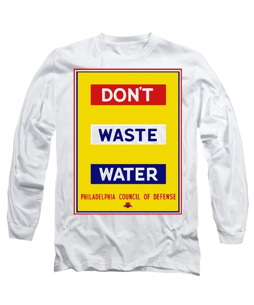 Don't Waste Water - Wpa Long Sleeve T-Shirt