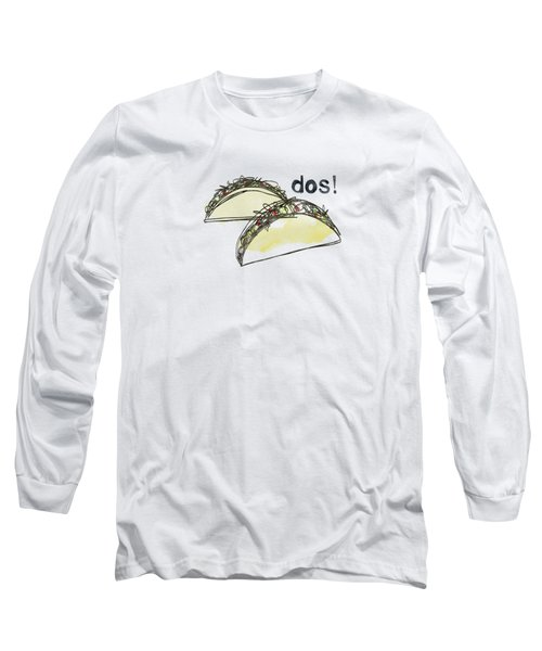 Dos Tacos- Art By Linda Woods Long Sleeve T-Shirt