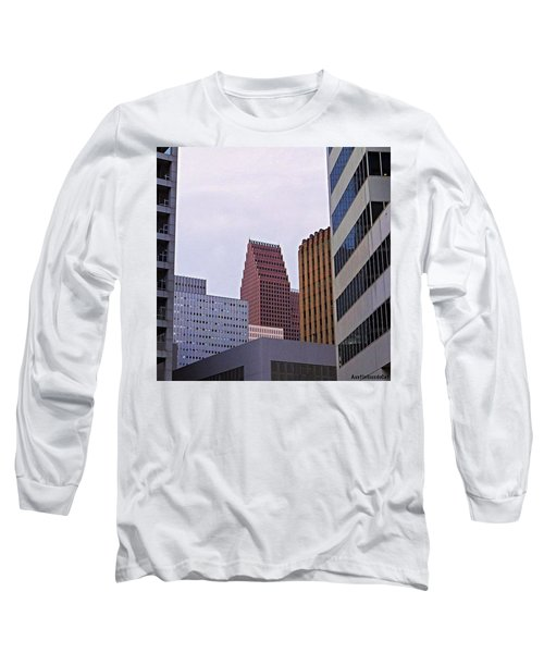#downtown #houston On A Gloomy Cold Long Sleeve T-Shirt