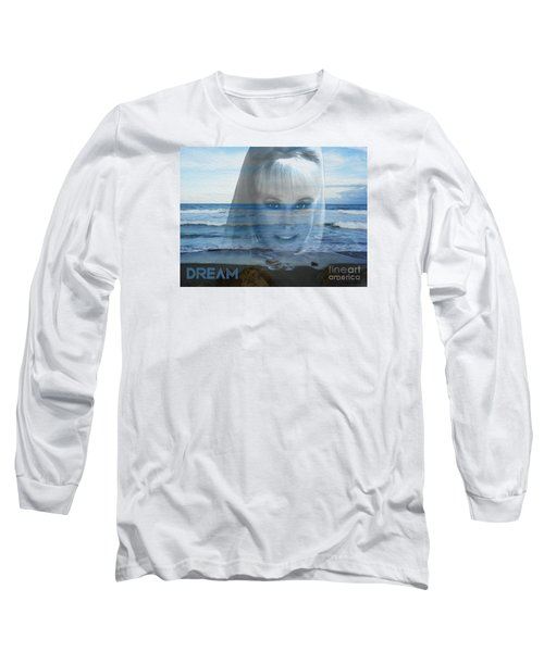 Dream Long Sleeve T-Shirt