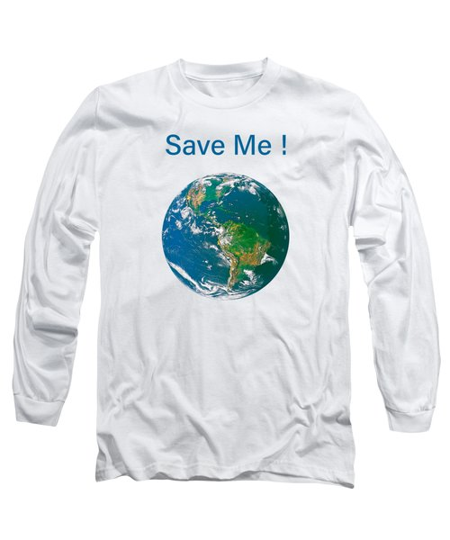 Earth With Save Me Text Long Sleeve T-Shirt