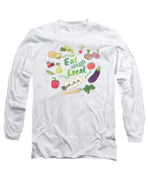 Eat Local  Long Sleeve T-Shirt