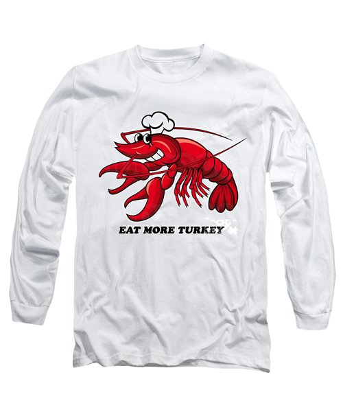 Long Sleeve T-Shirt featuring the photograph Eat More Turkey by Marty Saccone