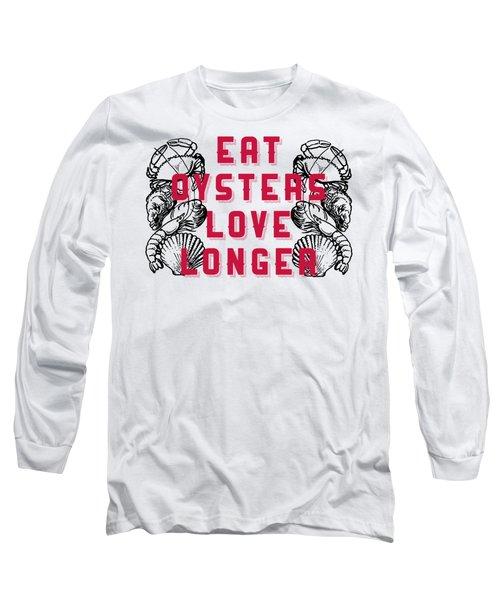 Long Sleeve T-Shirt featuring the digital art Eat Oysters Love Longer Tee by Edward Fielding