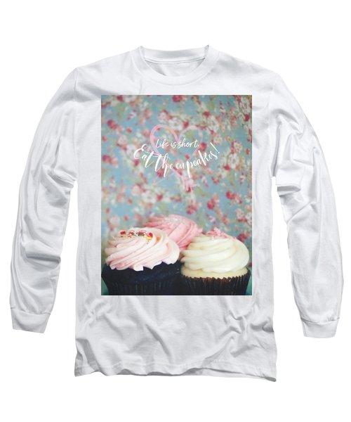 Eat The Cupcakes Long Sleeve T-Shirt