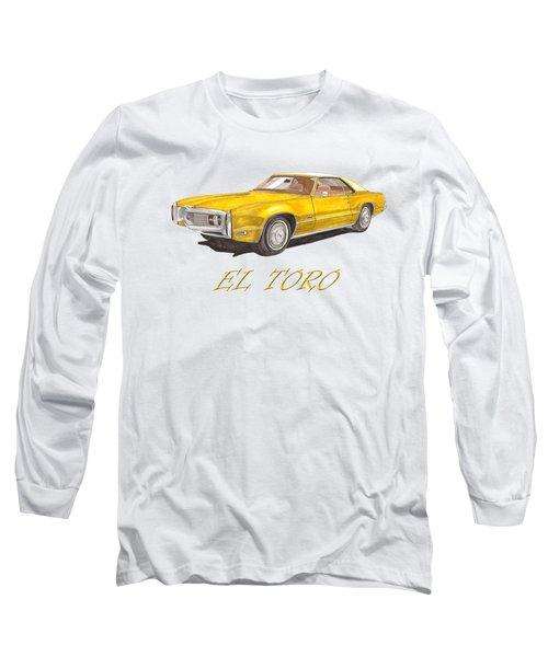 1970 Toronado El Toro Toronado Long Sleeve T-Shirt