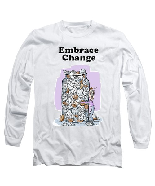 Embrace Change Long Sleeve T-Shirt