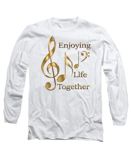 Enjoying Life Together Long Sleeve T-Shirt